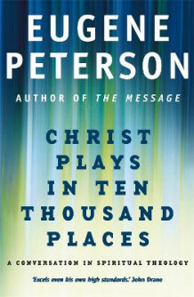 Christ Plays in Ten Thousand Places av Eugene H. Peterson (Heftet)