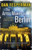 The arms maker of Berlin av Dan Fesperman (Heftet)