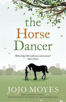 The horse dancer av Jojo Moyes (Heftet)