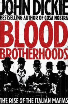 Blood Brotherhoods av John Dickie (Innbundet)