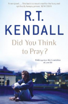 Did You Think to Pray? av R. T. Kendall (Heftet)