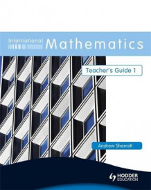 International Mathematics: Teacher's Guide Bk. 1 av Andrew Sherratt (Heftet)