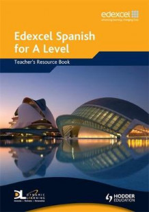 Edexcel Spanish for A Level Teacher's Resource Book av Mike Thacker, Monica Morcillo Laiz og Monica Morcillo (Spiral)