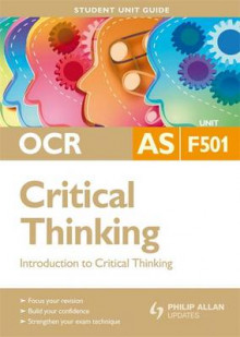 OCR AS Critical Thinking Student Unit Guide: Unit F501 Introduction to Critical Thinking av Roy van den Brink-Budgen (Heftet)