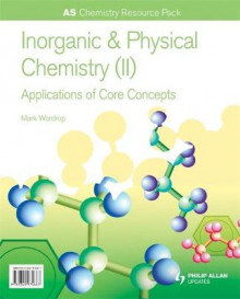 AS Chemistry Resource Pack : Inorganic & Physical Chemistry (II) Applications of Core Concepts av Mark Wardrop (Blandet mediaprodukt)