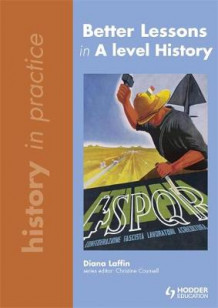 Better Lessons in A Level History av Diana Laffin (Spiral)