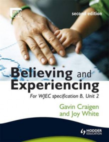 Believing and Experiencing av Gavin Craigen og Joy White (Heftet)