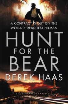 Hunt for the Bear av Derek Haas (Heftet)