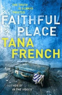 Faithful place av Tana French (Heftet)
