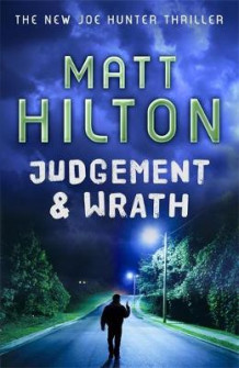 Judgement and Wrath av Matt Hilton (Innbundet)
