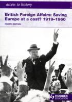 Access to History: British Foreign Affairs: Saving Europe at a Cost? 1919-1960 av Alan Farmer (Heftet)