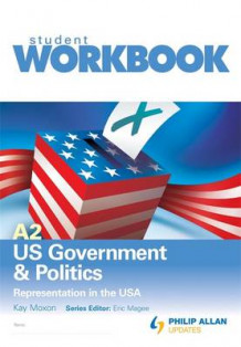 A2 US Government & Politics: Representation in the USA Workbook Single Copy av Kay Moxon og Eric Magee (Heftet)