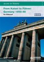 Access to History: From Kaiser to Fuhrer: Germany 1900-1945 for Edexcel av Geoff Layton (Heftet)