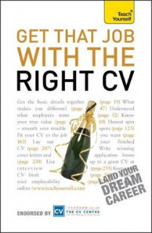 Get That Job with the Right CV: Teach Yourself 2010 av Julie Gray (Heftet)