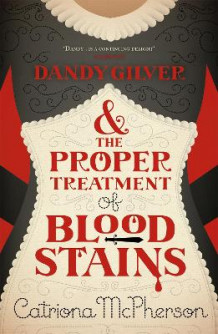 Dandy Gilver and the Proper Treatment of Bloodstains av Catriona McPherson (Heftet)
