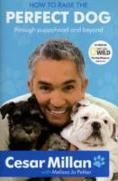 How to Raise the Perfect Dog av Cesar Millan (Heftet)