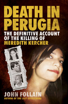 Death in Perugia: The Definitive Account of the Meredith Kercher Case from Her Murder to the Acquittal of Raffaele Sollecito and Amanda Knox av John Follain (Heftet)