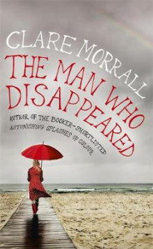 The Man Who Disappeared av Clare Morrall (Innbundet)