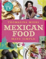 Mexican Food Made Simple av Thomasina Miers (Innbundet)