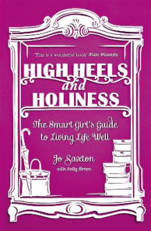 High Heels and Holiness av Jo Saxton og Sally Breen (Heftet)