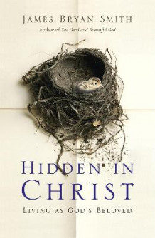 Hidden in Christ av James Bryan Smith (Heftet)