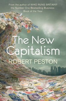 The new capitalism av Robert Peston (Heftet)