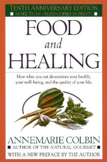 Food And Healing av Annemarie Colbin (Heftet)