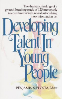 Developing Talent in Young People av Benjamin S. Bloom og Benjamin S. Bloom (Heftet)