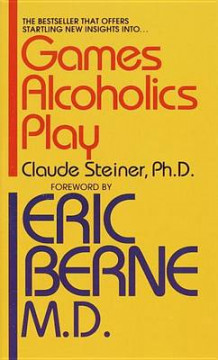 Games Alcoholics Play av Claude Steiner (Heftet)