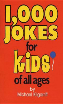 1000 Jokes for Kids of All Ages av M Kilgarriff (Heftet)