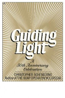 Guiding Light, a 50th Anniv. Collection av Christopher Schemering (Heftet)