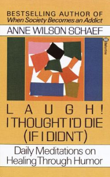 Laugh! I Thought I'd Die (If I Didn't) av Anne Wilson Schaef (Heftet)