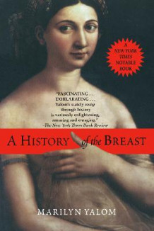History of the Breast av Marilyn Yalom (Heftet)
