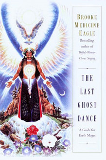 Last Ghost Dance: Guide for Earth av Eagle Brooke Medicine (Heftet)