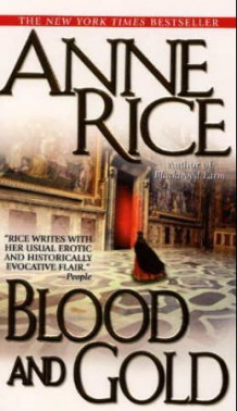 Blood and gold or The story of Marius av Anne Rice (Heftet)