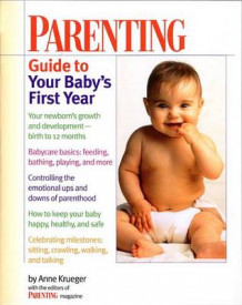 """Parenting"" Guide to Your Baby's First Year av ""Parenting Magazine"" (Heftet)"