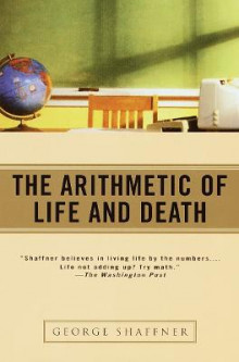The Arithmetic of Life and Death av George Shaffner (Heftet)