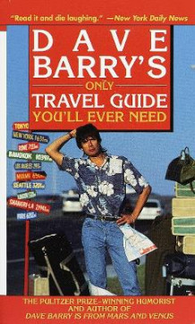 Dave Barry's Only Travel Guide You'LL Ever Need av Dave Barry (Heftet)