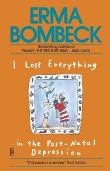 I Lost Everything in the av Erma Bombeck (Heftet)