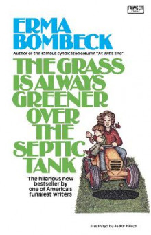 The Grass Is Always Greener Over the Septic Tank av Erma Bombeck (Heftet)