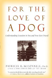 For the Love of a Dog av Patricia B McConnell (Heftet)