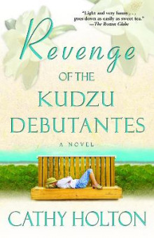 Revenge of the Kudzu Debutantes av Cathy Holton (Heftet)