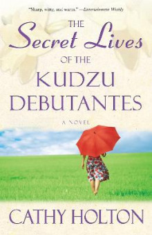 The Secret Lives of the Kudzu Debutantes av Cathy Holton (Heftet)