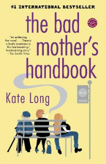 The Bad Mother's Handbook av Kate Long (Heftet)
