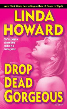 Drop Dead Gorgeous av Linda Howard (Heftet)