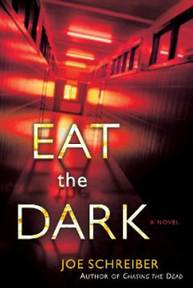Eat the Dark av Joe Schreiber (Heftet)