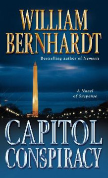 Capitol Conspiracy av William Bernhardt (Heftet)