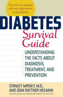 Diabetes Survival Guide av Stanley Mirsky og Joan Heilman (Heftet)