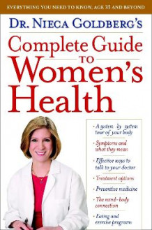 Dr. Nieca Goldberg's Complete Guide to Women's Health av Nieca Goldberg (Heftet)