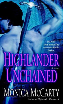 Highlander Unchained av Monica McCarty (Heftet)